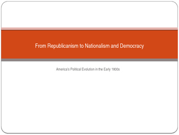 American Political Identity & Change in the Early 1800s