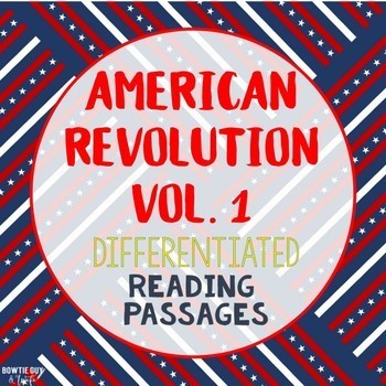 American Revolution Differentiated Reading Passages for Cl