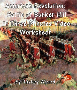 American Revolution: Bunker Hill in Three Minutes Video Worksheet
