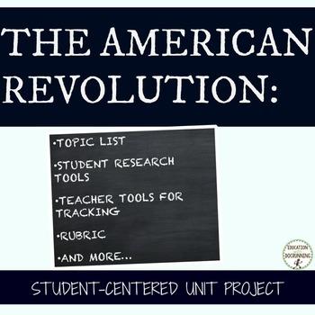 American Revolution Student-centered unit project for Revo