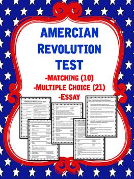 American Revolution Test; Matching, Multiple Choice, Essay