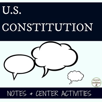 U.S. Constitution Notes and Center Activities for the U.S.