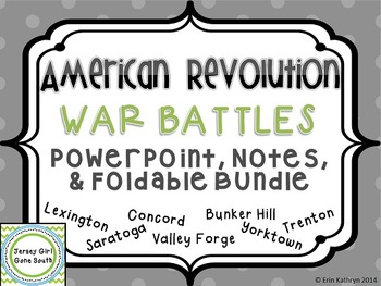 American Revolution - War Battles PowerPoint, Notes, and F