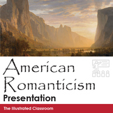 American Romanticism Introduction PowerPoint Lecture