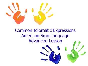 American Sign Language Common Idiomatic Expressions Advanc