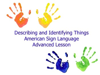 American Sign Language Describing and Identifying Things A