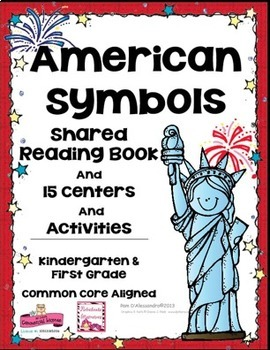 American Symbols Shared Reading Book + 15 Centers & Activi