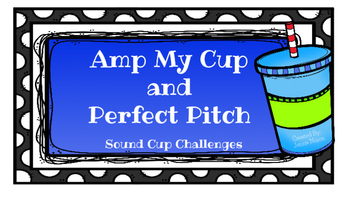Amp My Cup and Perfect Pitch Cup Challenges