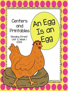 An Egg is an Egg, 2008 Reading Street Centers and Printables