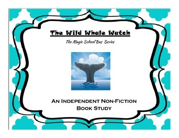 Independent Non-Fiction Book Study:  The Wild Whale Watch,