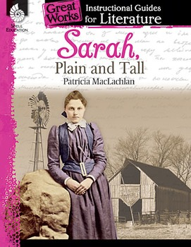 An Instructional Guide for Literature: Sarah, Plain and Ta