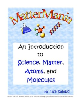 An Introduction to Science, Matter, Atoms, and Molecules