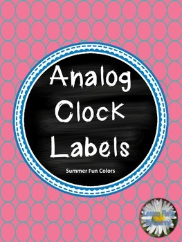 Analog Clock Labels **FREEBIE** Summer Fun Colors  Back To School