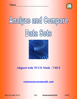 Analyze and Compare Data Sets - 7.SP.3