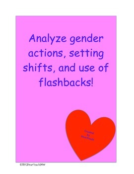 Analyze gender actions, setting shifts, and use of flashbacks!