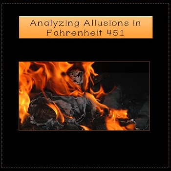 Fahrenheit 451: Analyzing Allusions - Lesson Plans and Activities