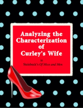Analyzing the Characterization of Curley's Wife- Of Mice and Men