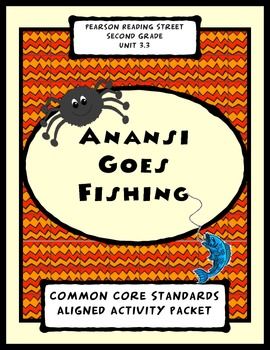 Anansi Goes Fishing Pearson Reading Street Unit 3.3 Second