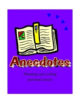 Ancedotes: Planning and Writing Personal Stories