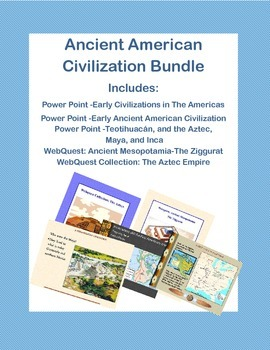 Ancient American Civilization-Power Points and Webquests -