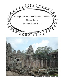 Ancient Civilization Theme Park Project Lesson Plan with P