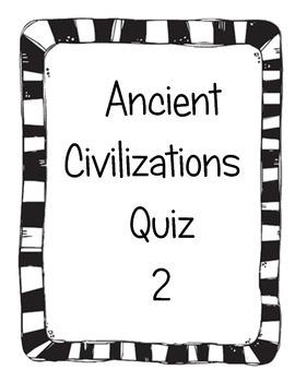 Ancient Civilizations Quiz 2