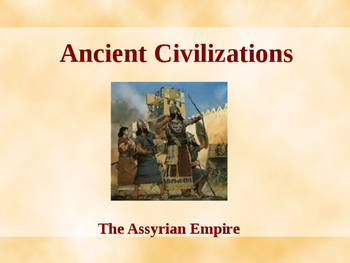 Ancient Civilizations - The Assyrian Empire