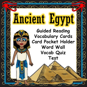 Ancient Egypt Guided Reading, Vocabulary, Quiz, and Test (