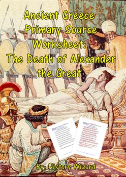 Ancient Greece Primary Source Worksheet: The Death of Alex