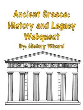 Ancient Greece: History and Legacy Webquest