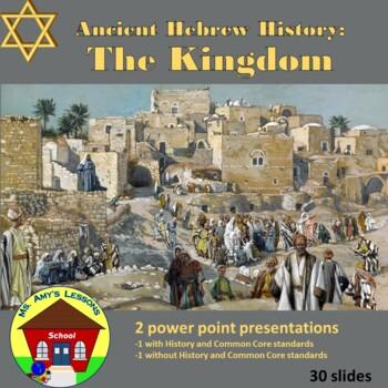 Ancient Hebrew Civilizations: The Kingdom PowerPoint Presentation