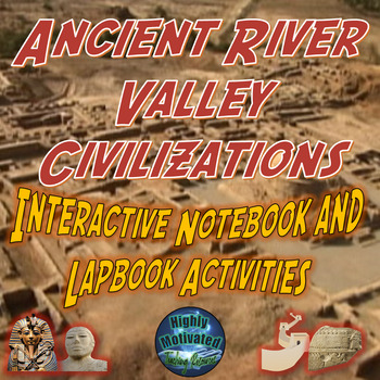 Ancient River Valley Civilizations Interactive Notebook &