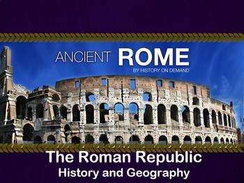 Ancient Rome PowerPoint and Outline: Geography and the Republic