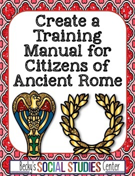 Ancient Rome Project: Create a Training Manual Booklet for