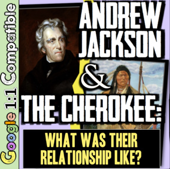 Andrew Jackson & the Cherokee: Friends or Foes? Common Cor