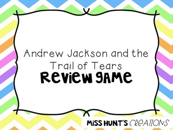 Andrew Jackson and Trail of Tears Review Game