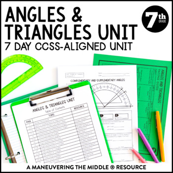 7th Grade Angle Relationships and Triangles Unit: 7.G.2, 7.G.5