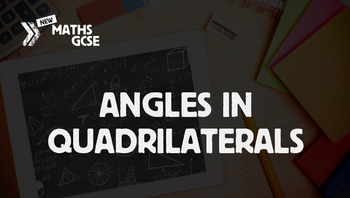 Angles in Quadrilaterals - Complete Lesson