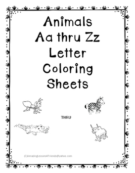 Animal Aa Thru Zz Coloring Sheets (NO PREP)