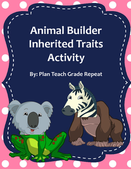 Animal Builder Inherited Traits Activity