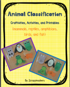 Animal Classification Craftivities, Activities, and Printables