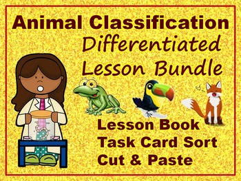 Animal Classification Differentiated Lesson Bundle: Book,