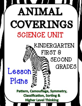 Animal Coverings Unit with Lesson Plans Kindergarten First