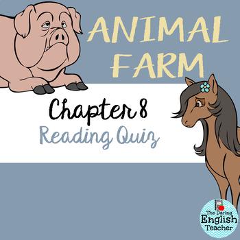 Animal Farm Chapter 8 Reading Quiz