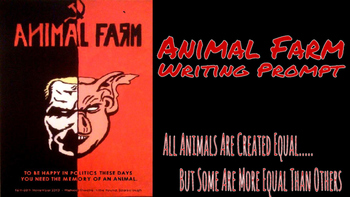 """Animal Farm Writing Assignment: """"More Equal than Others"""""""