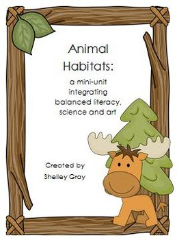 Animal Habitats Mini-Unit: balanced literacy, art & science