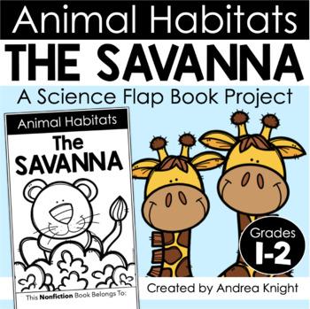 Animal Habitats:  The Savanna  {A Flap Book Project for Gr
