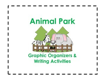 Animal Park Graphic Organizers and Writing Activities (Rea