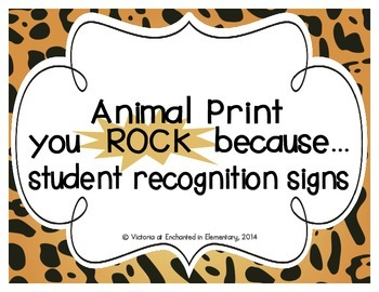 "Animal Print ""you ROCK because..."" Student Recognition Signs"