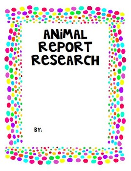 Animal Report and Research Project with Rubric, Animal Uni